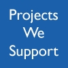 Projects We Support - Updates